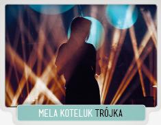 MELA_KOTELUK_KONCERT_TROJKA